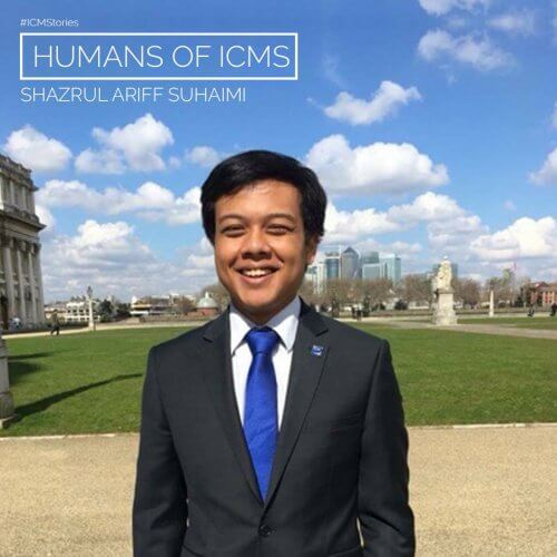 Humans of ICMS: Shazrul Ariff Suhaimi